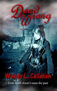 Dead Wrong, by Wendy Callahan